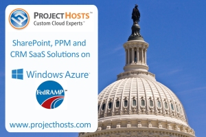 Project Hosts Makes Microsoft SharePoint, CRM and PPM SaaS Solutions Available On FedRAMP JAB P-ATO Approved Windows Azure Platform