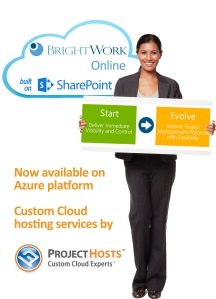 BrightWork Online, and other SharePoint Applications, can gain worldwide presence with Project Hosts' SharePoint Custom Clouds in Azure.