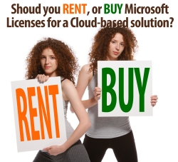 For Microsoft Cloud-based deployments from Project Hosts, should you RENT or BUY your Microsoft Licenses -- answer: Buy Them!